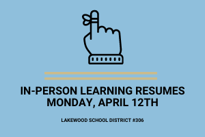 In-person Learning Resumes Monday, April 12th!